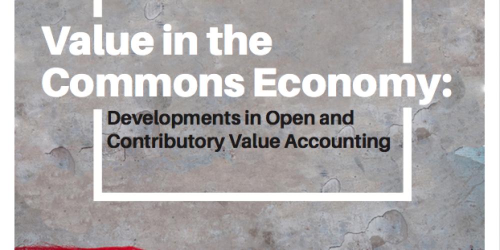 """""""Value in the Commons Economy"""": è il report di Michel Bauwens e Vasilis Niaros"""